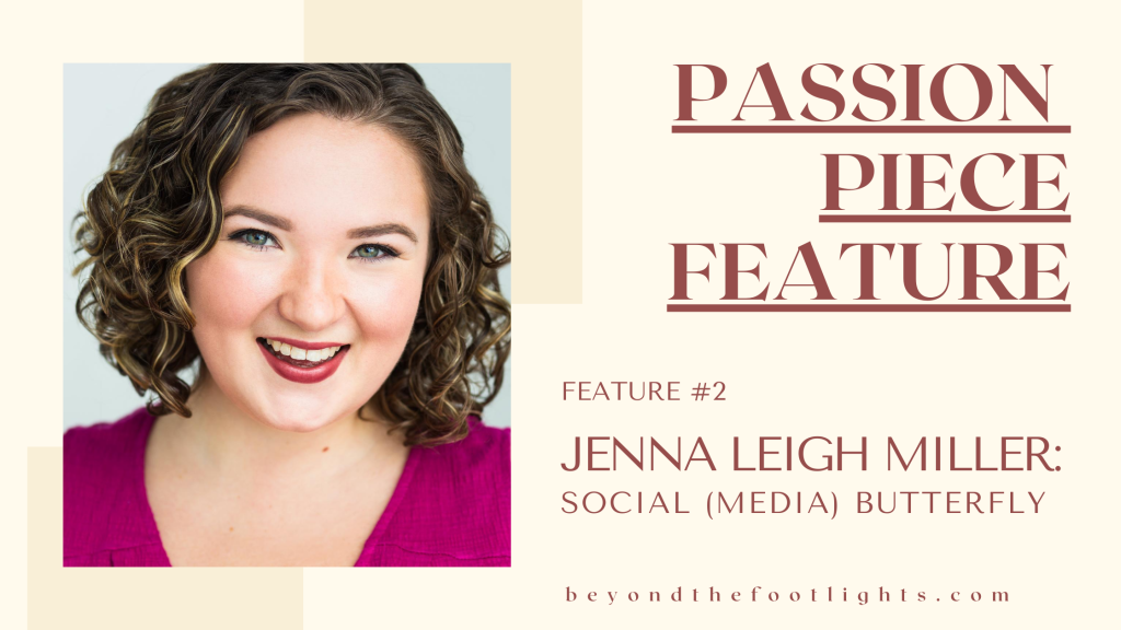 Passion Piece Feature Jenna Leigh Miller: Social (Media) Butterfly Feature #2