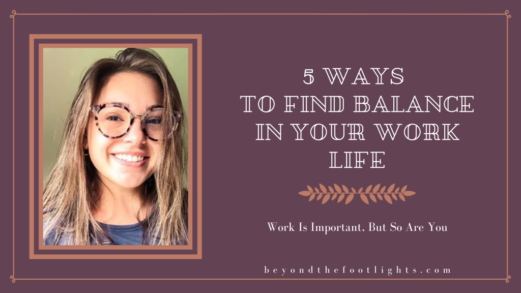 5 Ways To Find Balance In Your Work Life