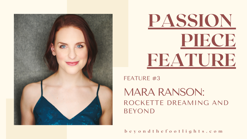 Passion Piece Feature Feature #3 Mara Ranson: Rockette Dreaming and Beyond