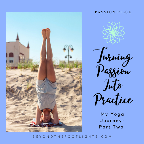 Turning Passion Into Practice  My Yoga Journey: Part Two