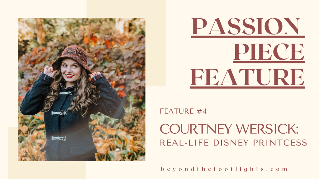Passion Piece Feature Feature #4 Courtney Wersick: Real-Life Disney Printcess