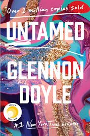 Untamed: Glennon Doyle, Glennon Doyle Melton: 9781984801258: Amazon.com:  Books